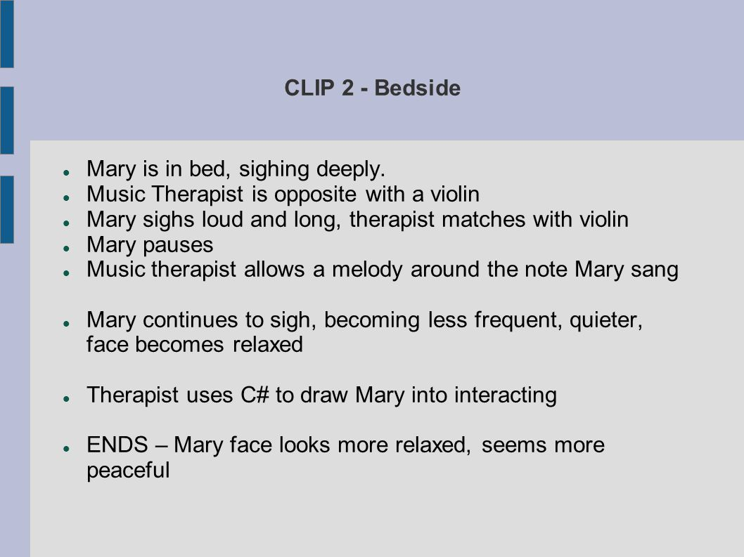 CLIP 2 - Bedside Mary is in bed, sighing deeply. Music Therapist is opposite with a violin Mary sighs loud and long, therapist matches with violin Mar