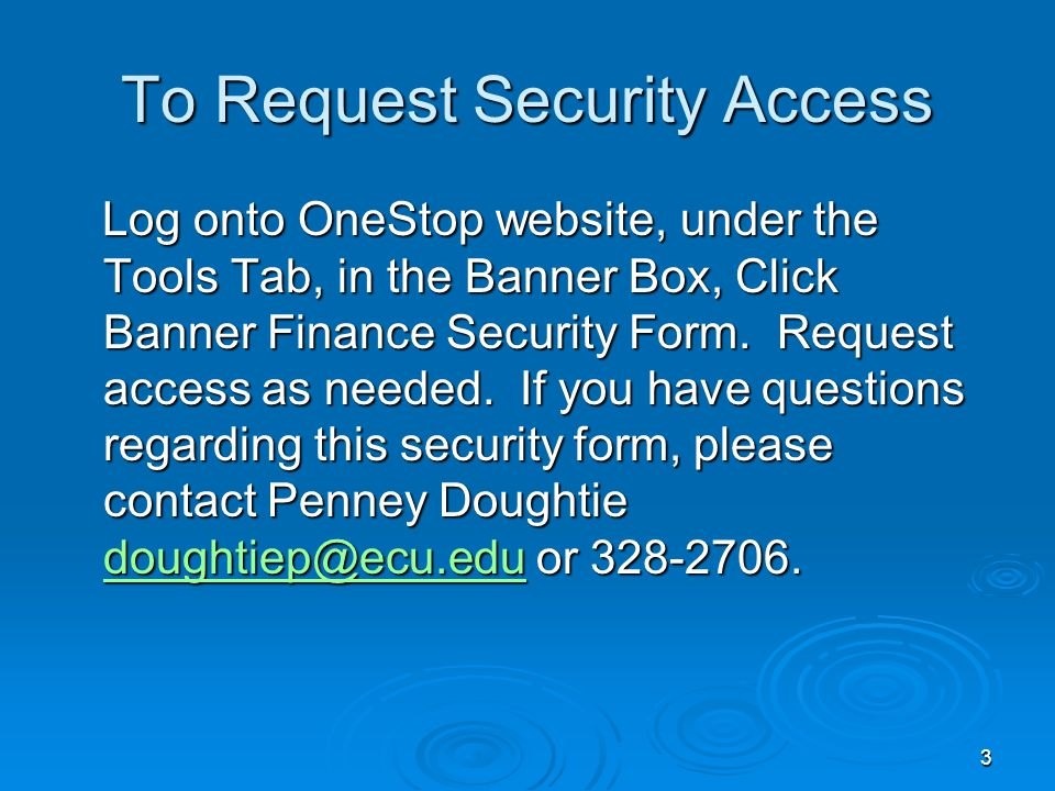 3 To Request Security Access Log onto OneStop website, under the Tools Tab, in the Banner Box, Click Banner Finance Security Form.