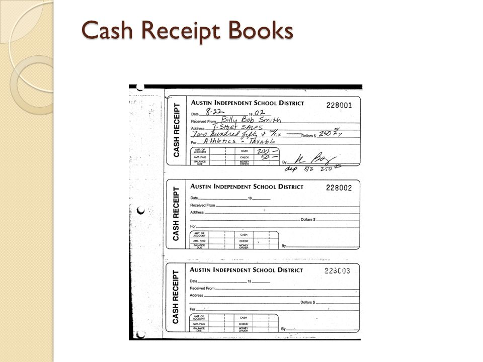 Cash receipts tally sheet Used to record the receipt of amounts < $5 Available online