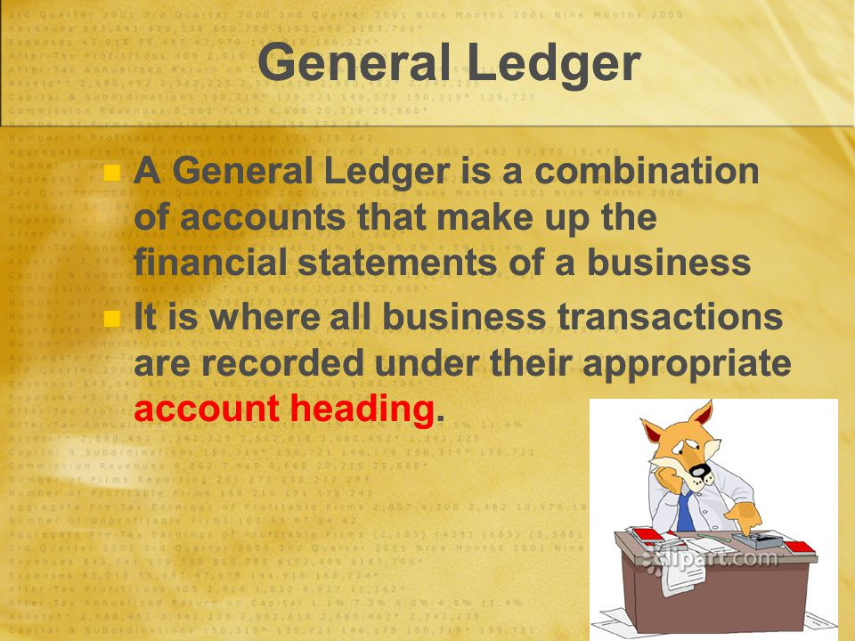 General Ledger A General Ledger is a combination of accounts that make up the financial statements of a business It is where all business transactions