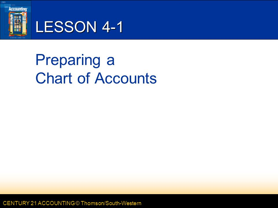 CENTURY 21 ACCOUNTING © Thomson/South-Western LESSON 4-3 Posting Column Totals from a Journal to a General Ledger