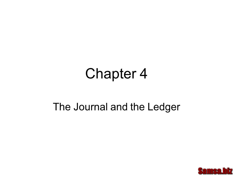 Chapter 4 The Journal and the Ledger