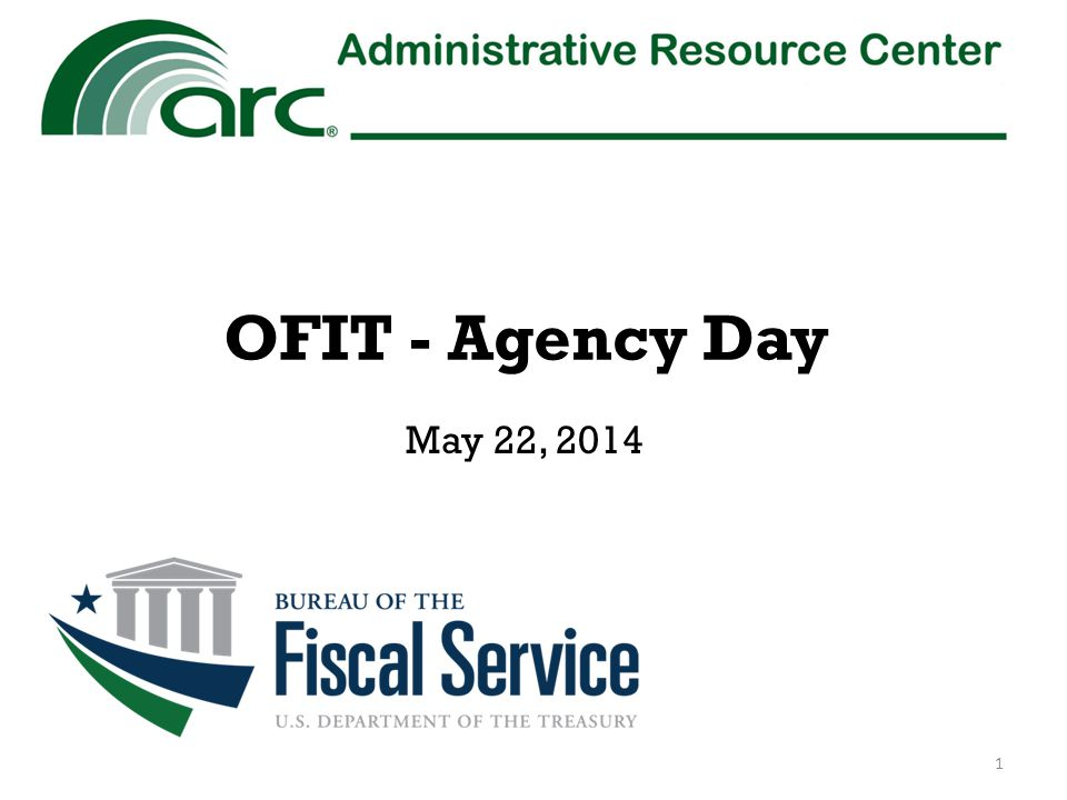 OFIT - Agency Day 1 May 22, 2014