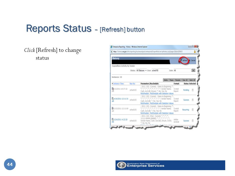 Reports Status – [Refresh] button 44 Click [Refresh] to change status 44