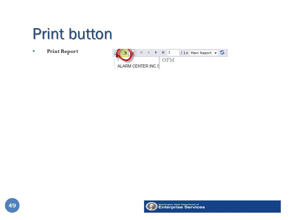 Print button 49 Print Report 49