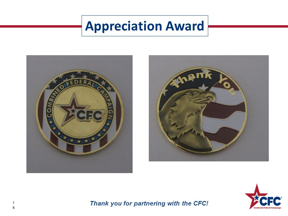 Appreciation Award 16 Thank you for partnering with the CFC!