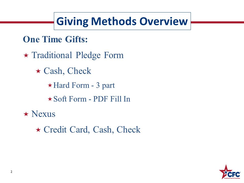 Giving Methods Overview 2 One Time Gifts:  Traditional Pledge Form  Cash, Check  Hard Form - 3 part  Soft Form - PDF Fill In  Nexus  Credit Card