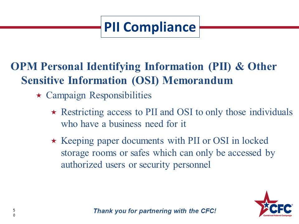 PII Compliance 50 Thank you for partnering with the CFC! OPM Personal Identifying Information (PII) & Other Sensitive Information (OSI) Memorandum  C
