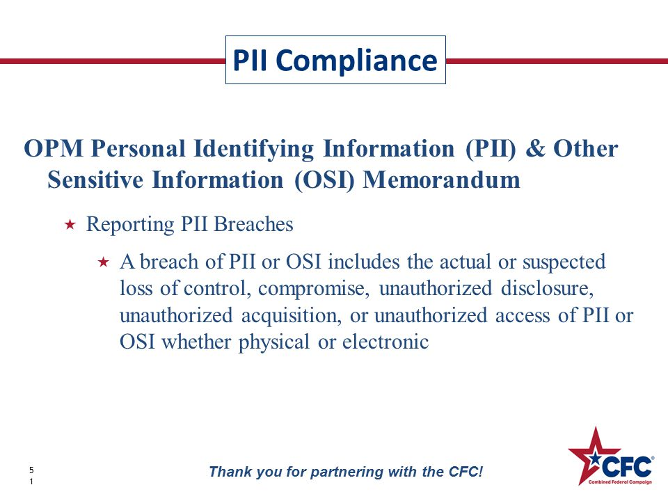 PII Compliance 51 Thank you for partnering with the CFC! OPM Personal Identifying Information (PII) & Other Sensitive Information (OSI) Memorandum  R