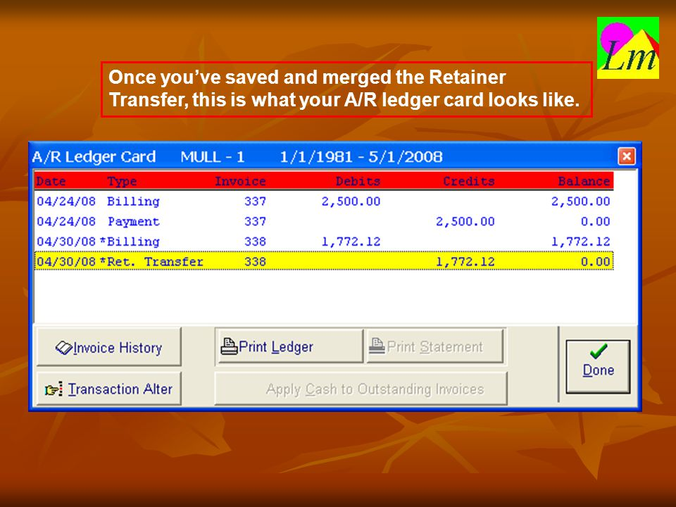 Once you've saved and merged the Retainer Transfer, this is what your A/R ledger card looks like.