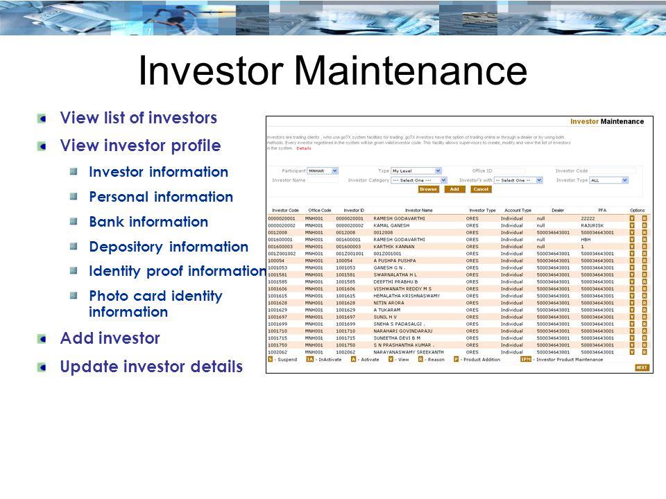 Investor Maintenance View list of investors View investor profile Investor information Personal information Bank information Depository information Identity proof information Photo card identity information Add investor Update investor details