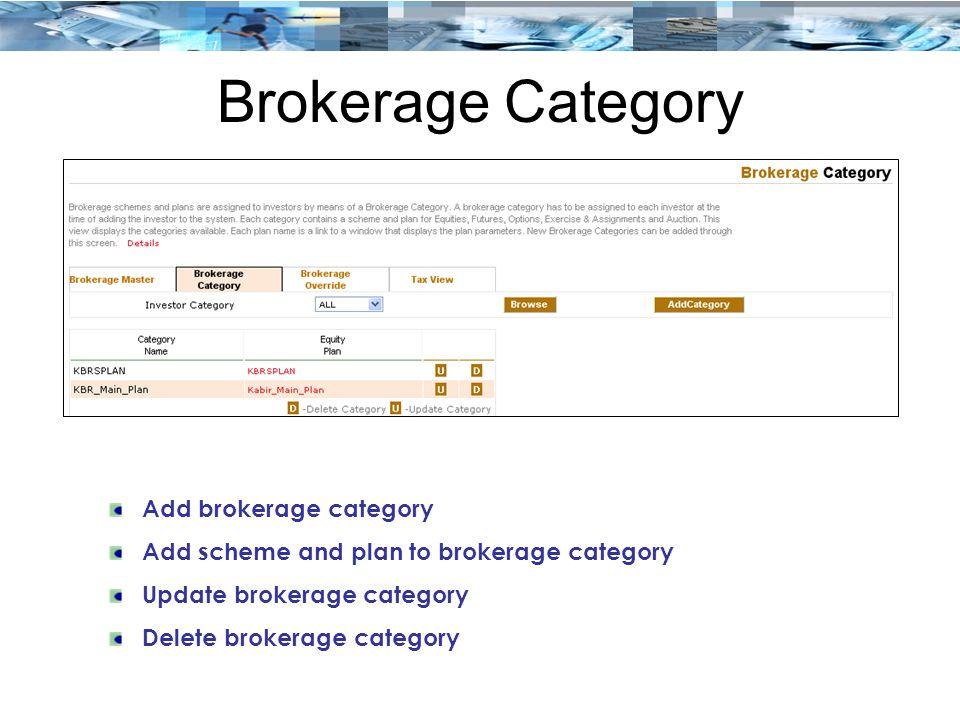 Brokerage Category Add brokerage category Add scheme and plan to brokerage category Update brokerage category Delete brokerage category