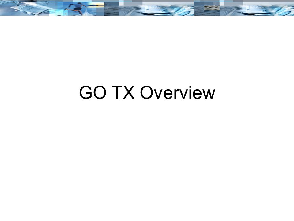 GO TX Overview