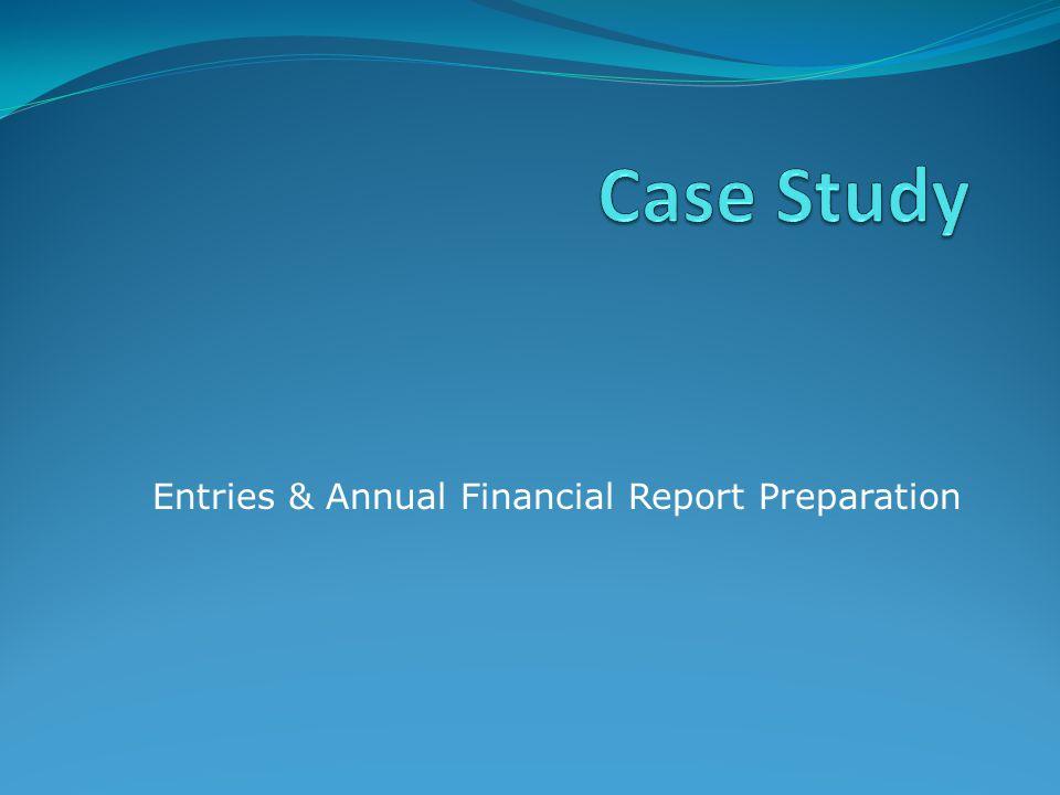 Entries & Annual Financial Report Preparation
