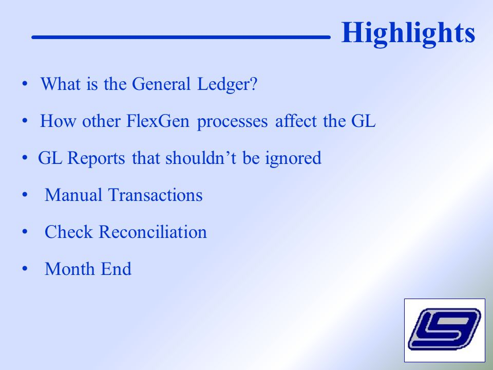 Highlights What is the General Ledger.