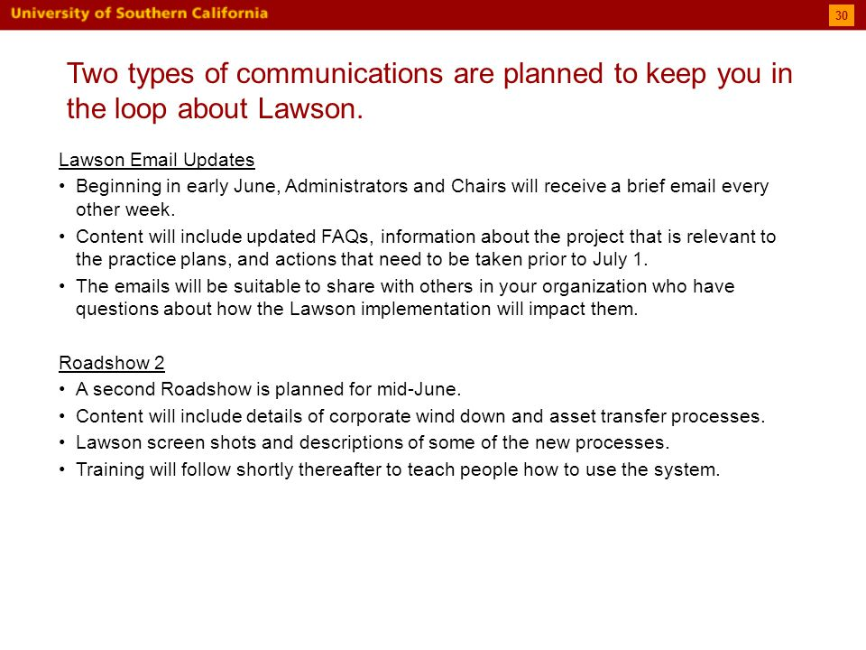 30 Two types of communications are planned to keep you in the loop about Lawson.
