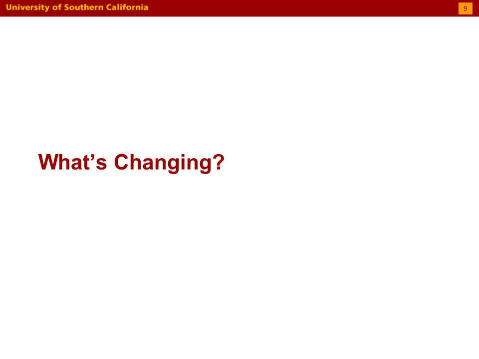 What's Changing? 9