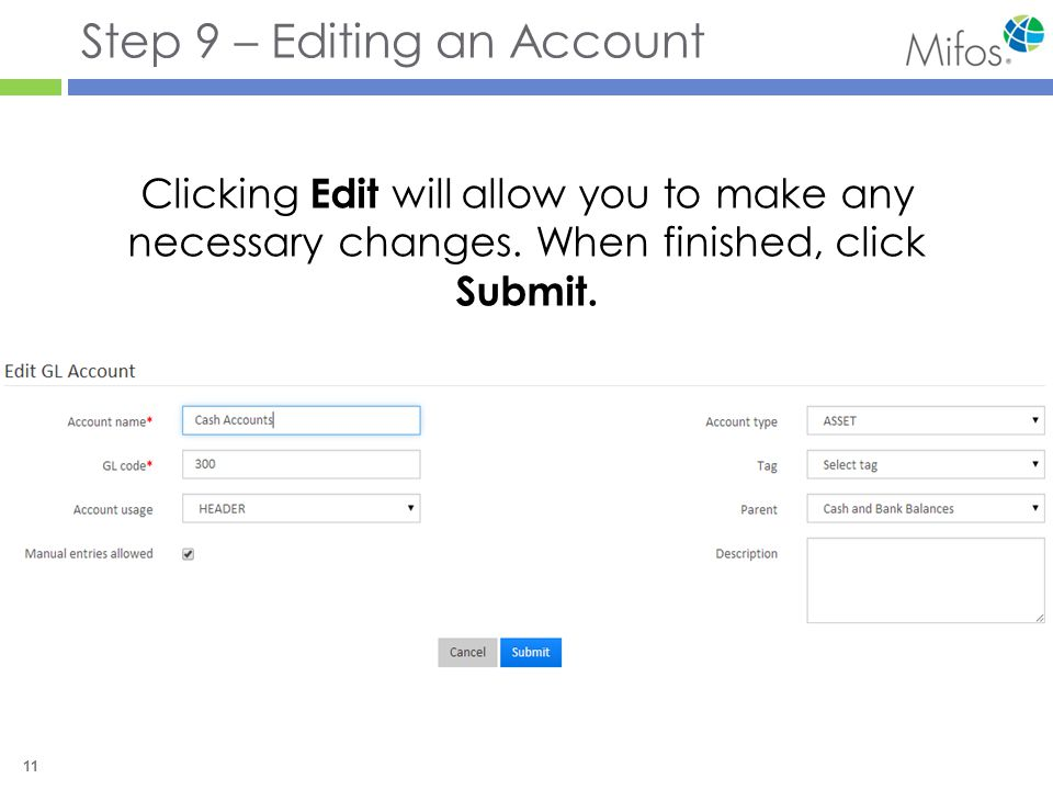 11 Step 9 – Editing an Account Clicking Edit will allow you to make any necessary changes.