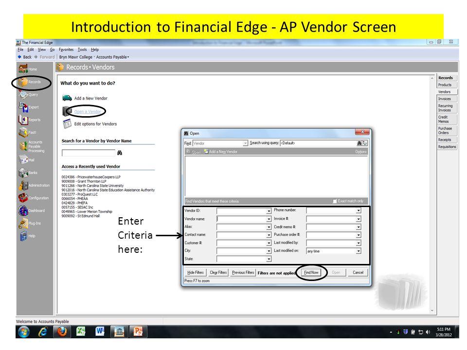 Introduction to Financial Edge - AP Vendor Screen Enter Criteria here: