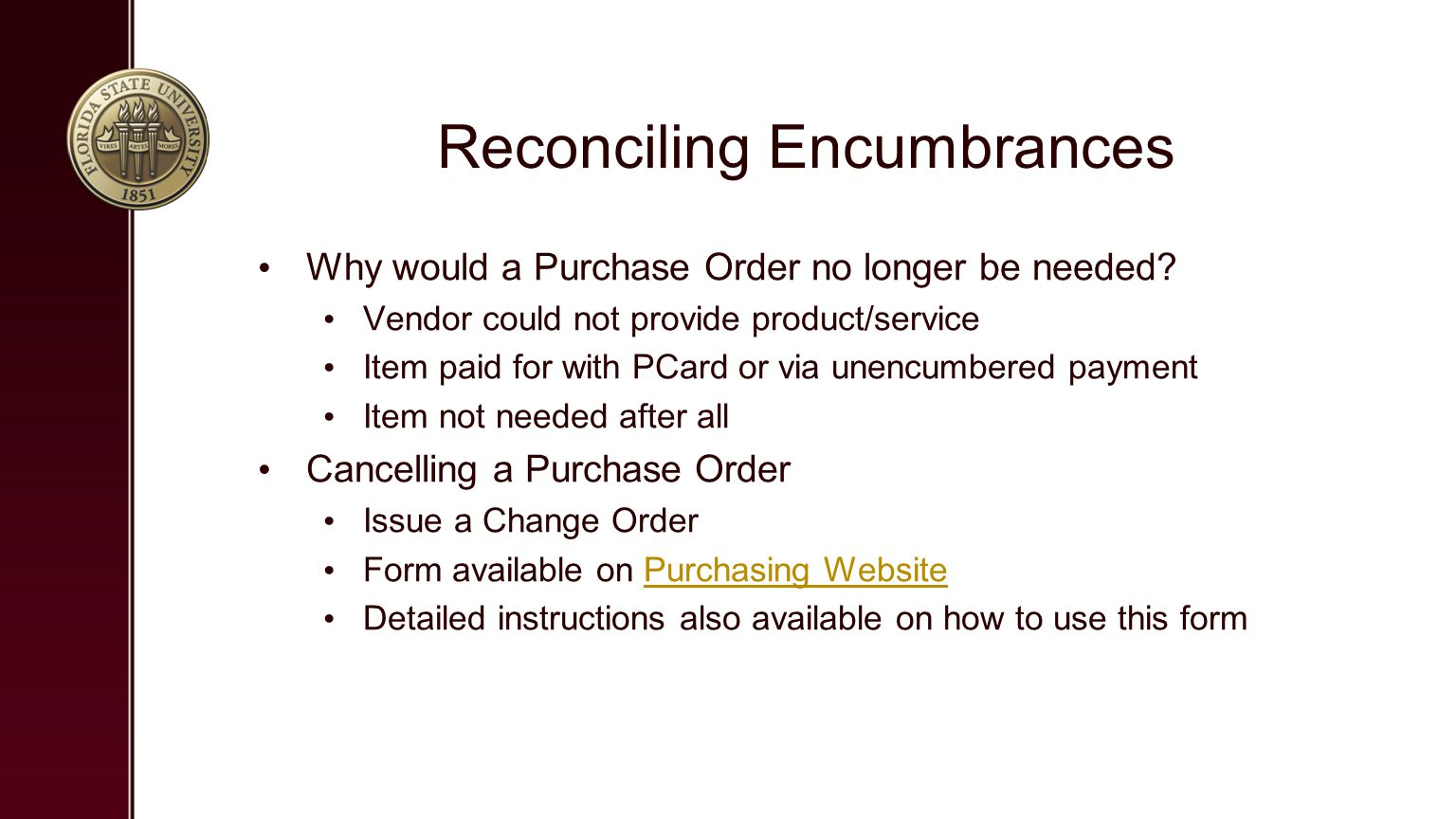 Reconciling Encumbrances Why would a Purchase Order no longer be needed.