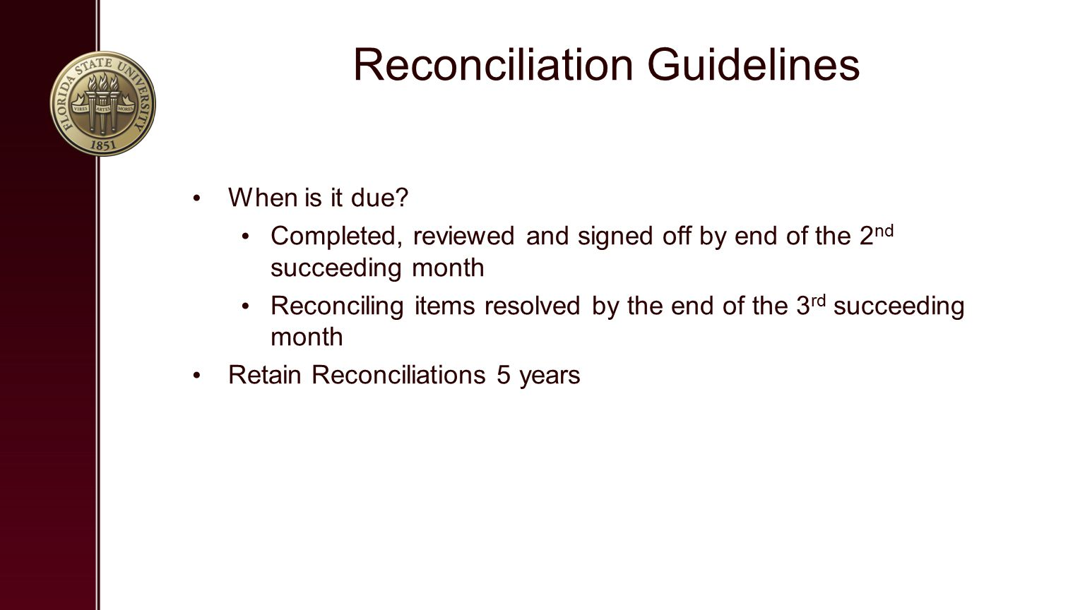 Reconciliation Guidelines When is it due.