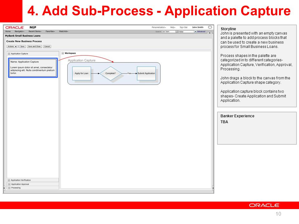 4. Add Sub-Process - Application Capture 10 Storyline John is presented with an empty canvas and a palette to add process blocks that can be used to c
