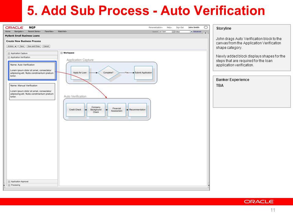 5. Add Sub Process - Auto Verification 11 Storyline John drags Auto Verification block to the canvas from the Application Verification shape category.
