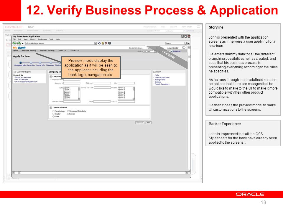 12. Verify Business Process & Application 18 Storyline John is presented with the application screens as if he were a user applying for a new loan. He