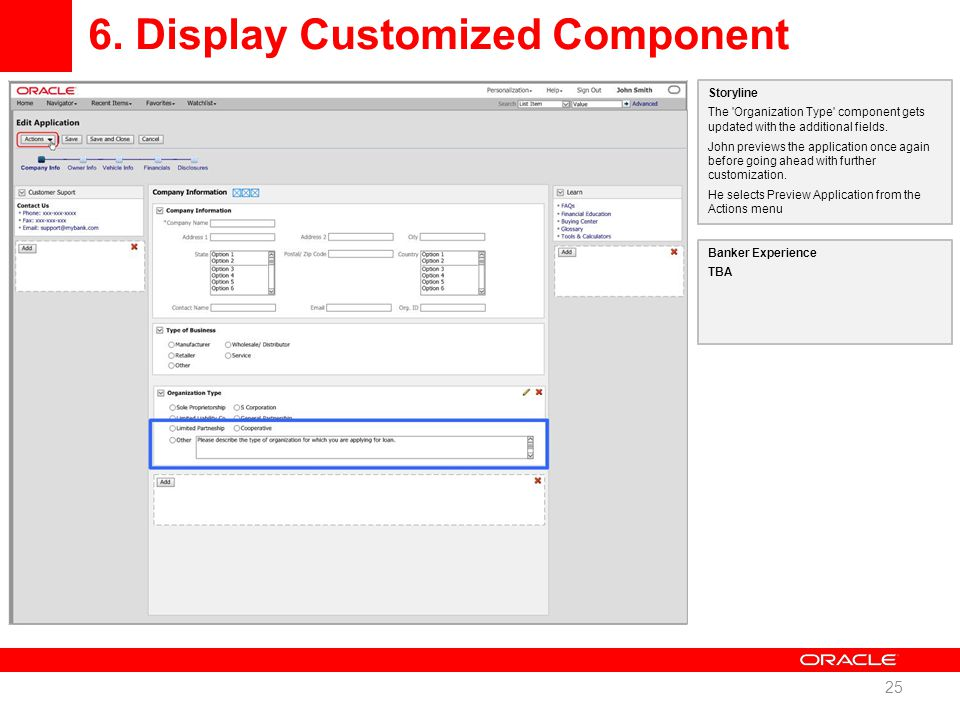 6. Display Customized Component 25 Storyline The 'Organization Type' component gets updated with the additional fields. John previews the application