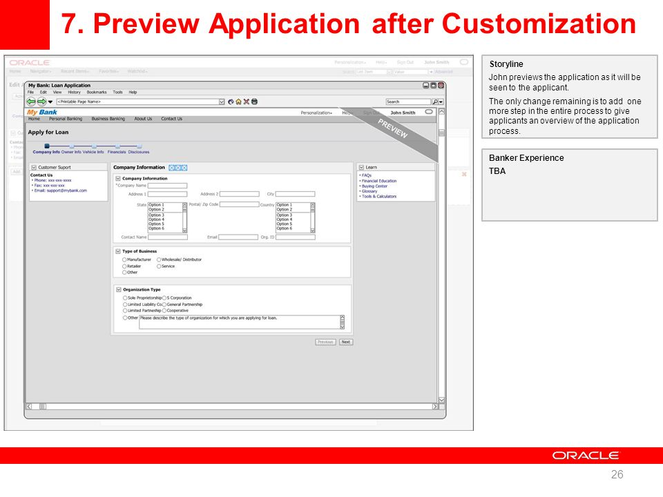 7. Preview Application after Customization 26 Storyline John previews the application as it will be seen to the applicant. The only change remaining i