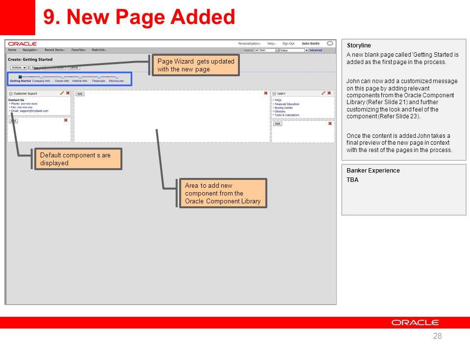 9. New Page Added 28 Storyline A new blank page called 'Getting Started is added as the first page in the process. John can now add a customized messa
