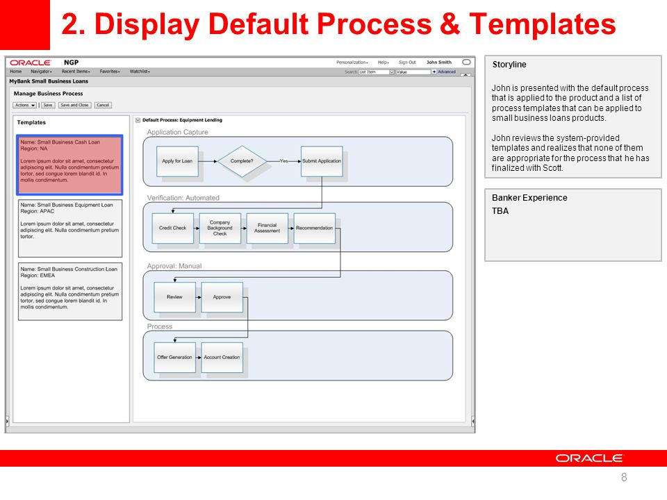 2. Display Default Process & Templates 8 Storyline John is presented with the default process that is applied to the product and a list of process tem