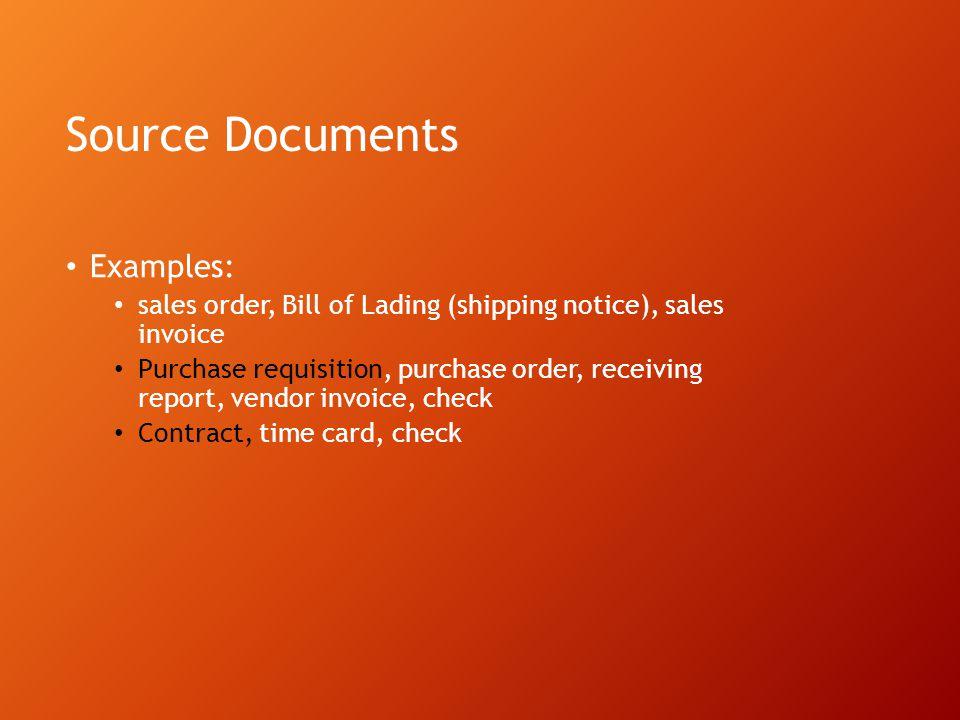 Source Document  Journal Journal: Book of original entry Transaction analysis (debit, credit what?) General journal vs.
