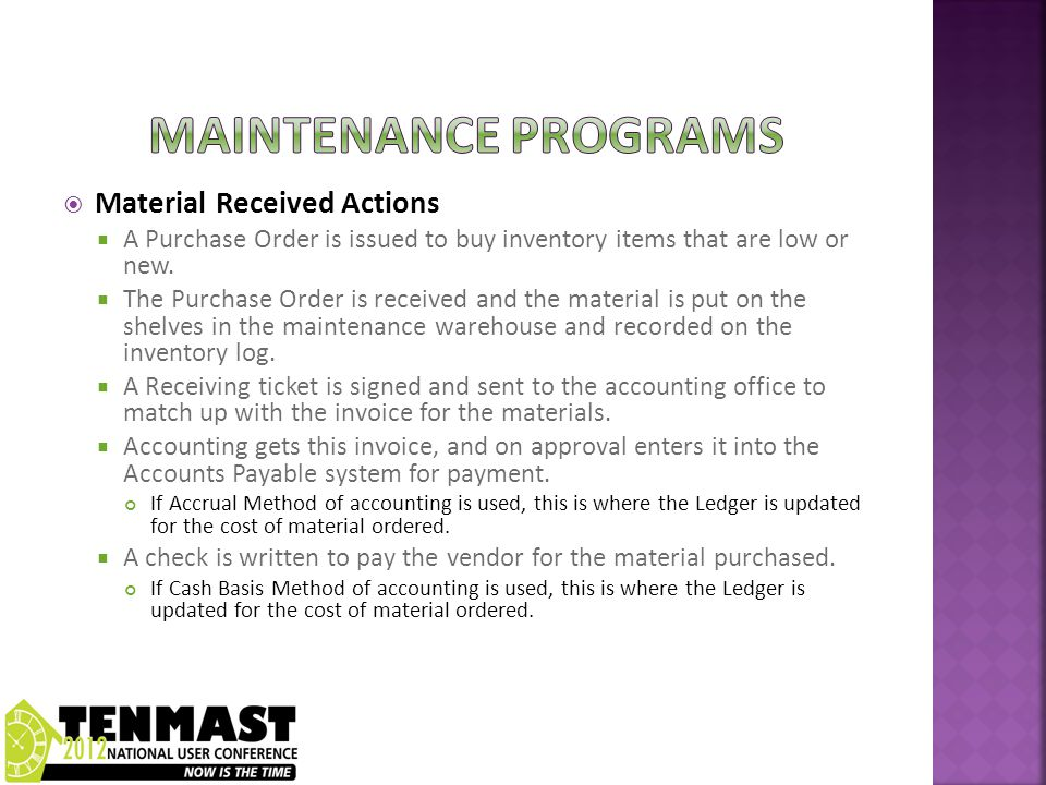  Material Received Actions  A Purchase Order is issued to buy inventory items that are low or new.