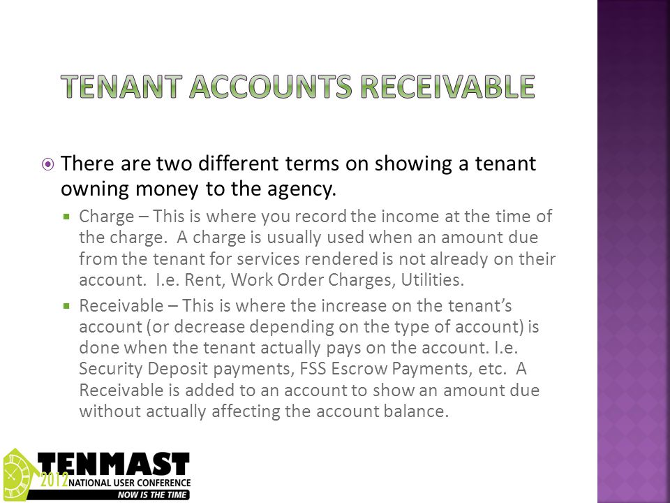  There are two different terms on showing a tenant owning money to the agency.