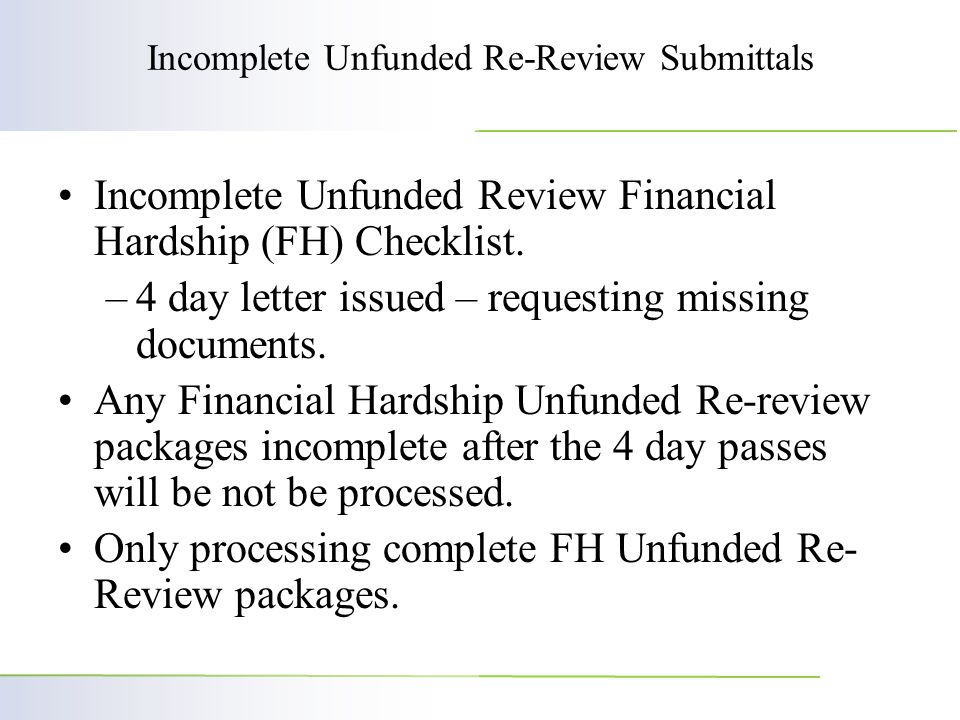 Incomplete Unfunded Re-Review Submittals Incomplete Unfunded Review Financial Hardship (FH) Checklist.