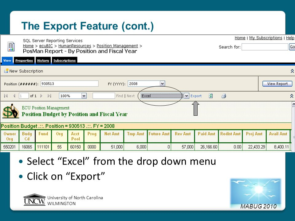 MABUG 2010 University of North Carolina WILMINGTON Select Excel from the drop down menu Click on Export The Export Feature (cont.)