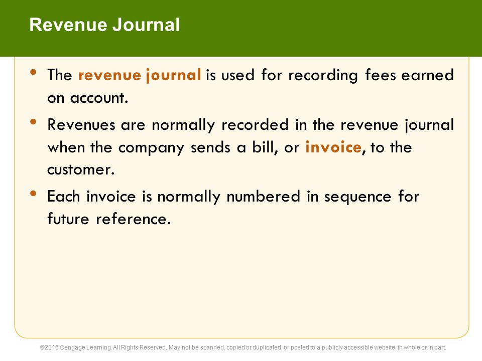 Revenue Journal ©2016 Cengage Learning. All Rights Reserved. May not be scanned, copied or duplicated, or posted to a publicly accessible website, in
