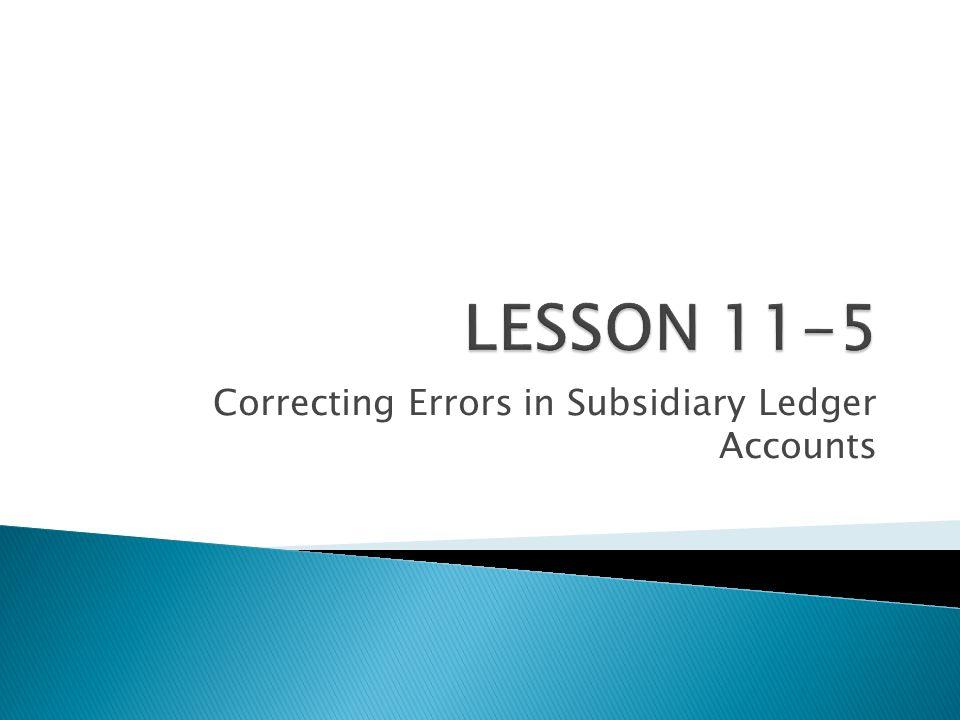 Correcting Errors in Subsidiary Ledger Accounts