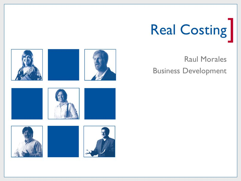 ] Real Costing Raul Morales Business Development