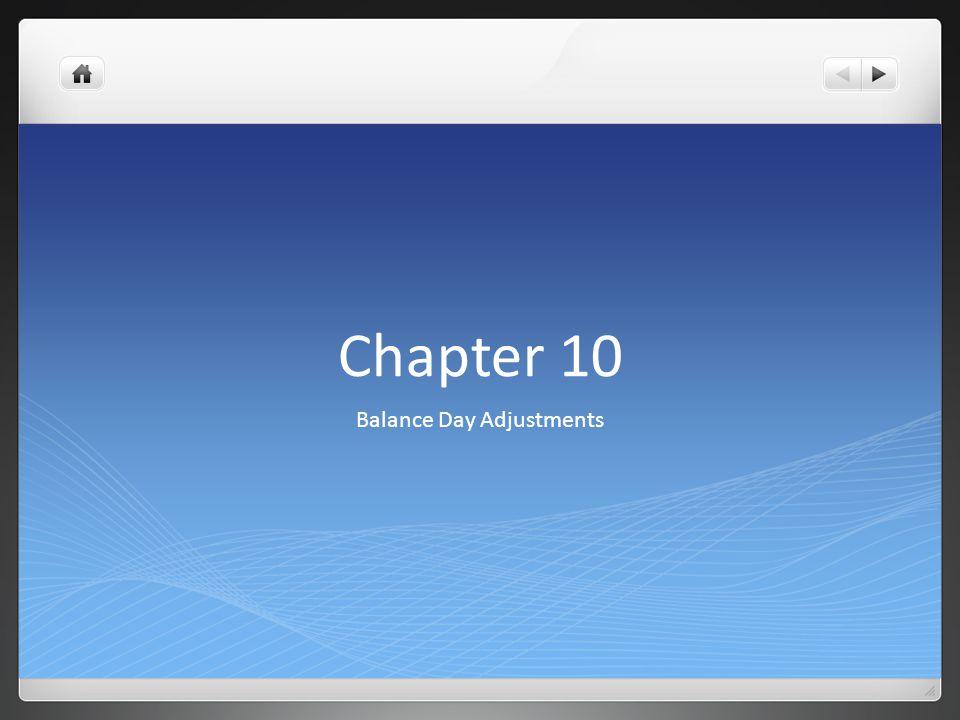 Chapter 10 Balance Day Adjustments