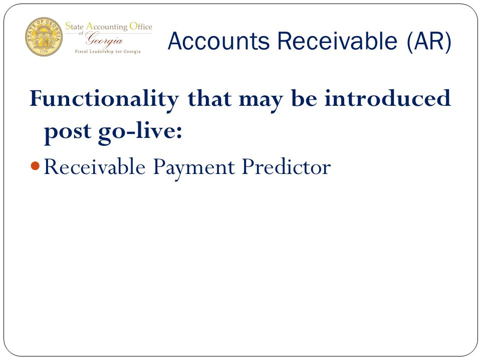 Accounts Receivable (AR) Functionality that may be introduced post go-live: Receivable Payment Predictor