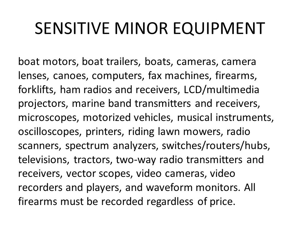 SENSITVE MINOR EQUIPMENT Any equipment purchased that falls within $1,500-$4,999.99 but not listed below should be given the general ledger expenditure account Supplies 439100.