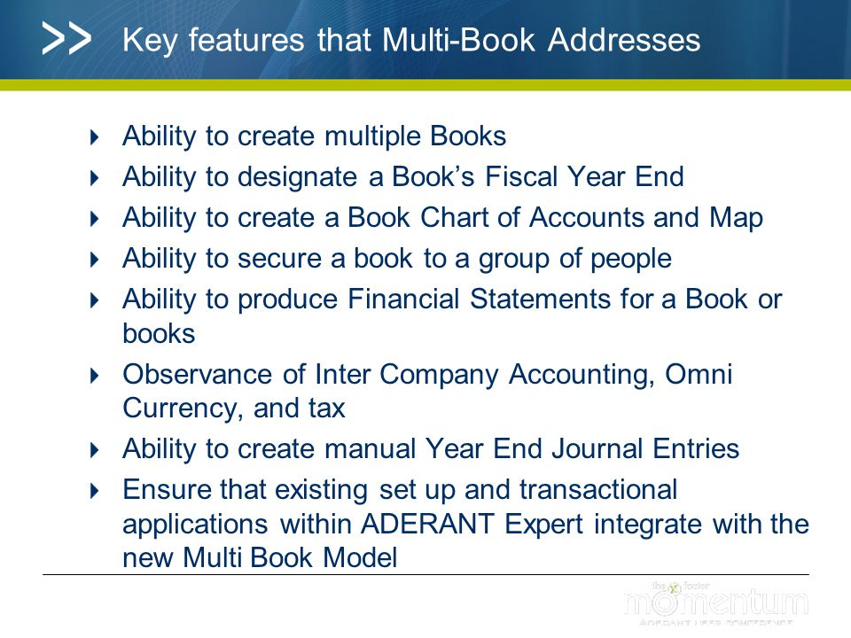 Terminology -Firm Book Books 1 and 2 collectively are the 'Firm Book' – all Offices belong to Firm Book Books 1 and 2 are system owned Books Share common Chart of Accounts – Account Codes and Descriptions are the same – system maintained Can have a different GL Map (Cash, Accrual, Modified Accrual) – existing functionality Has the 'Firm' Year End Has common GL Type Codes and GL Type Code Overrides Continue to be maintained in General Ledger Parameters