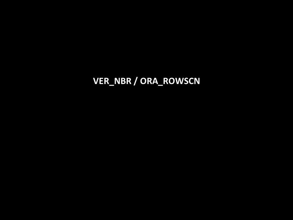 VER_NBR / ORA_ROWSCN