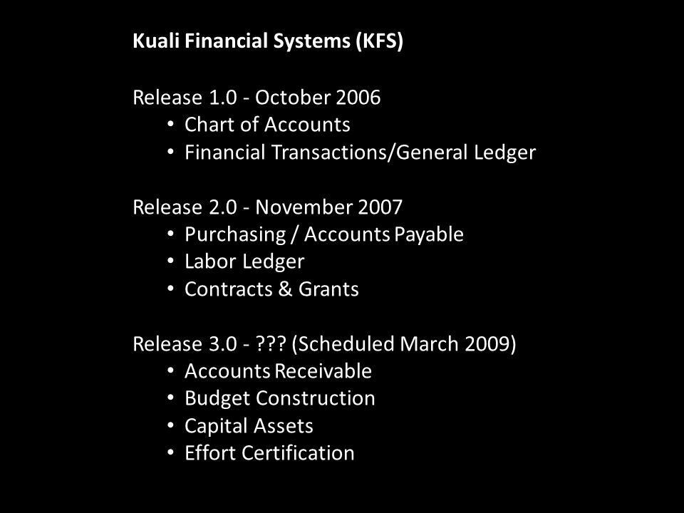 Release 1.0 - October 2006 Chart of Accounts Financial Transactions/General Ledger Release 2.0 - November 2007 Purchasing / Accounts Payable Labor Led