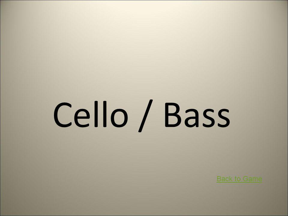 Cello / Bass Back to Game