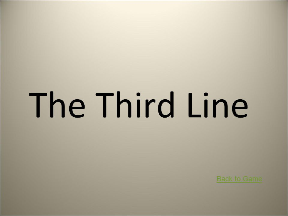 The Third Line Back to Game