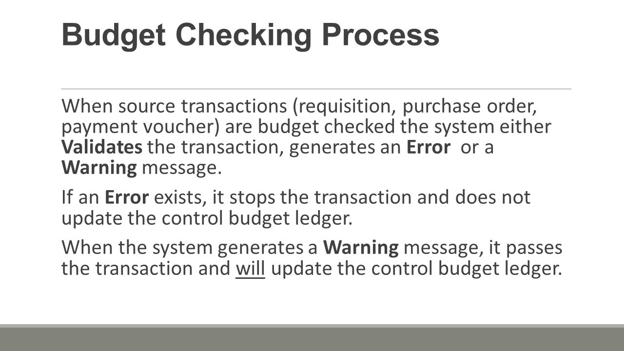 Managing Budget Exceptions Most errors occur when a transaction has at least one line that exceeds budget.
