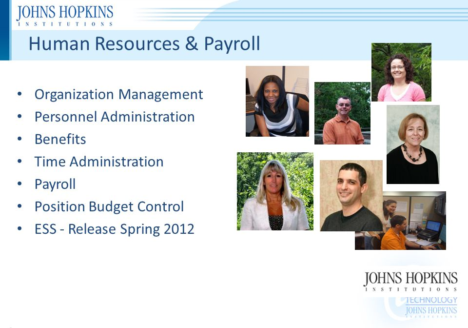 Human Resources & Payroll Organization Management Personnel Administration Benefits Time Administration Payroll Position Budget Control ESS - Release Spring 2012